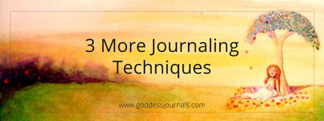 3 More Journaling Techniques